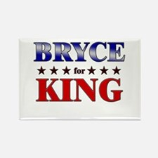 BRYCE for king Rectangle Magnet