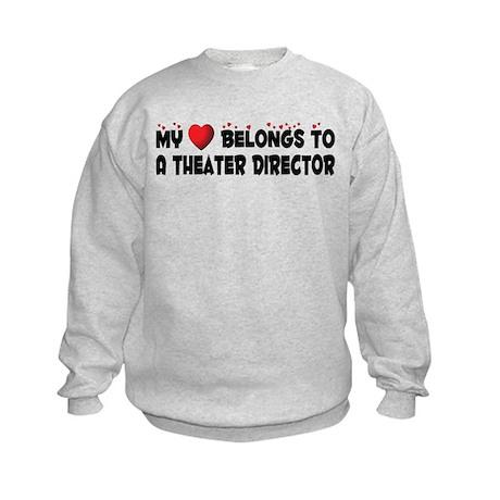 Belongs To A Theater Director Kids Sweatshirt