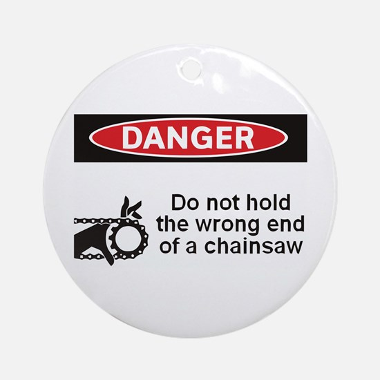 Danger. Do not hold the wrong Ornament (Round)