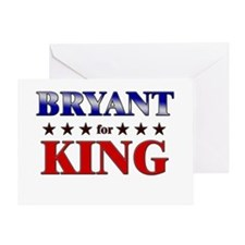BRYANT for king Greeting Card