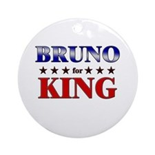 BRUNO for king Ornament (Round)