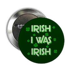 """Irish I Was Irish 2.25"""" Button"""