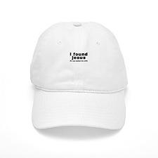 I FOUND JESUS Baseball Cap