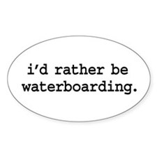 i'd rather be waterboarding. Oval Sticker