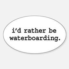i'd rather be waterboarding. Oval Decal