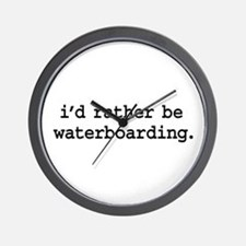 i'd rather be waterboarding. Wall Clock