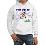 When Pigs Fly Hooded Sweatshirt