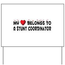 Belongs To A Stunt Coordinator Yard Sign