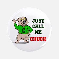 """CALL ME CHUCK 3.5"""" Button"""