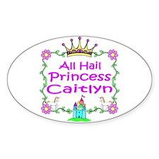 All Hail Princess Caitlyn Oval Decal