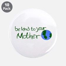 """Be Kind to Your Mother 3.5"""" Button (10 pack)"""