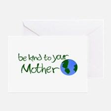 Be Kind to Your Mother Greeting Card