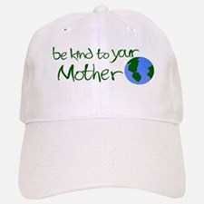 Be Kind to Your Mother Baseball Baseball Cap