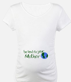 Be Kind to Your Mother Shirt