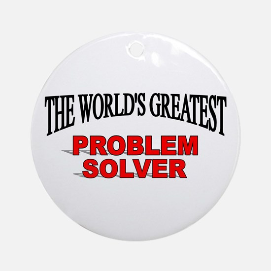 """""""The World's Greatest Problem Solver"""" Ornament (Ro"""