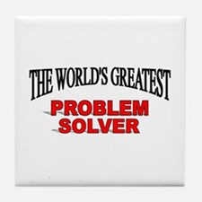 """""""The World's Greatest Problem Solver"""" Tile Coaster"""
