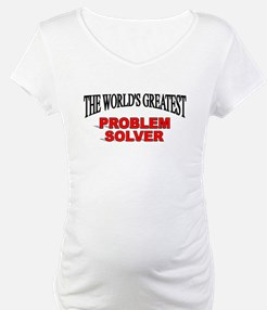 """The World's Greatest Problem Solver"" Shirt"