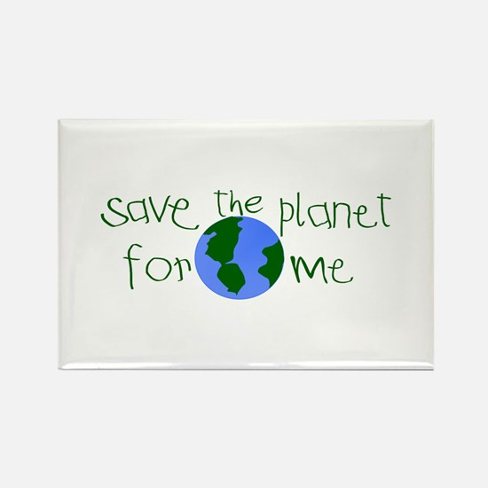 Save the Planet for me Rectangle Magnet