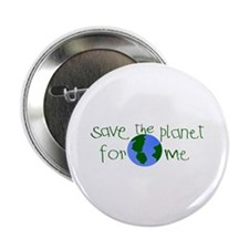 """Save the Planet for me 2.25"""" Button (100 pack)"""