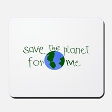 Save the Planet for me Mousepad
