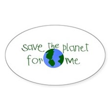 Save the Planet for me Oval Decal