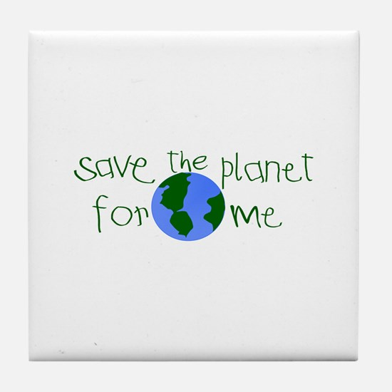 Save the Planet for me Tile Coaster