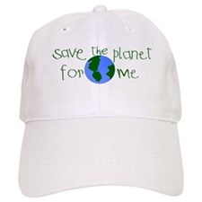 Save the Planet for me Baseball Cap