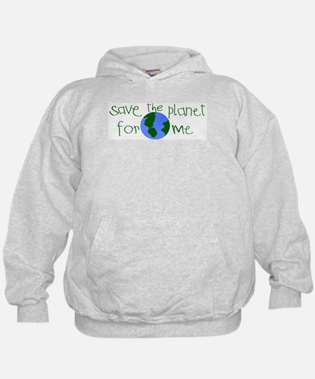 Save the Planet for me Hoody