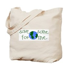 Save some planet for me Tote Bag
