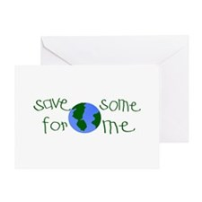 Save some planet for me Greeting Card