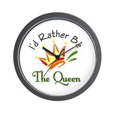 I'd Rather Be The Queen Wall Clock
