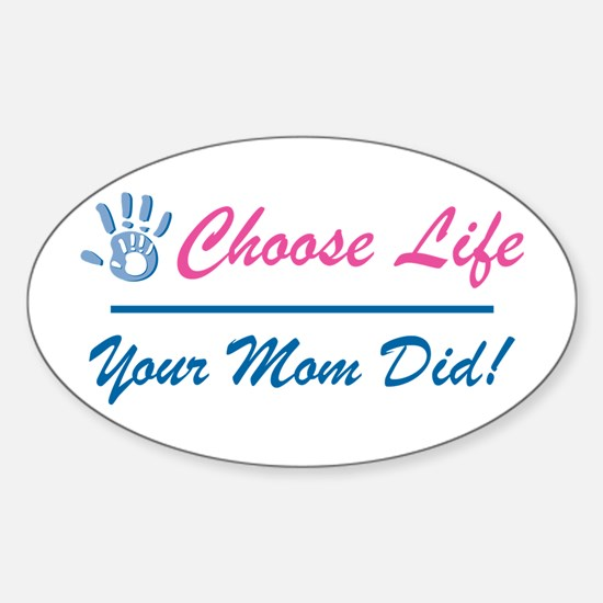 Your Mom Did Oval Decal