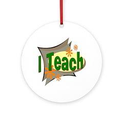 I Teach Keepsake (Round)