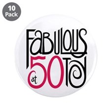 "Fabulous at 50! 3.5"" Button (10 pack)"