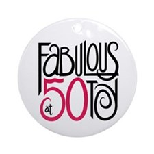 Fabulous at 50! Ornament (Round)