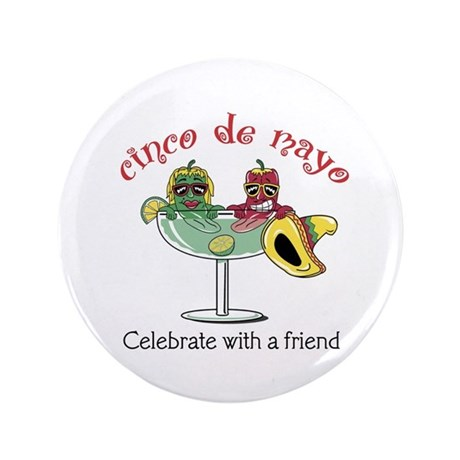 "Cinco de Mayo Friend 3.5"" Button (100 pack)"