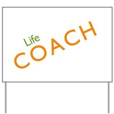 Life Coach: Orange Yard Sign