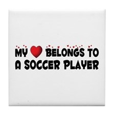 Belongs To A Soccer Player Tile Coaster