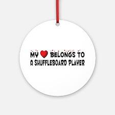 Belongs To A Shuffleboard Player Ornament (Round)