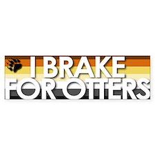 I Brake for Otters Bumper Bumper Sticker