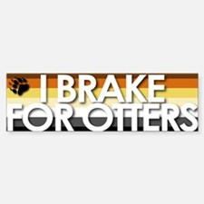 I Brake for Otters Bumper Car Car Sticker