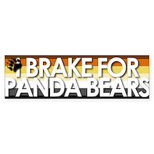 I Brake for Panda Bears Bumper Bumper Sticker