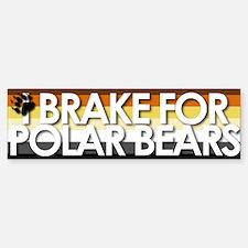 I Brake for Polar Bears Bumper Bumper Bumper Sticker
