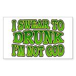 I SWear to Drunk I'm Not God Shamrock Sticker (Rec
