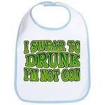 I SWear to Drunk I'm Not God Shamrock Bib