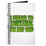 I SWear to Drunk I'm Not God Shamrock Journal