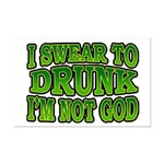 I SWear to Drunk I'm Not God Shamrock Mini Poster