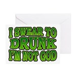 I SWear to Drunk I'm Not God Shamrock Greeting Car