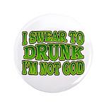 I SWear to Drunk I'm Not God Shamrock 3.5