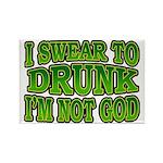 I SWear to Drunk I'm Not God Shamrock Rectangle Ma